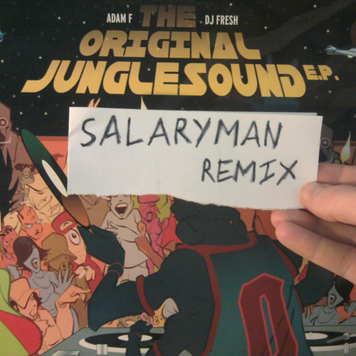 Adam F - The Original Junglesound (Salaryman remix)- FREE DOWNLOAD!!!