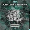 John Dish & Ale Mora - Flamme OUT NOW on Smash The House mp3