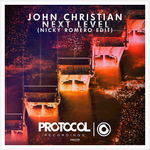 John Christian - Next Level (Nicky Romero Edit) (OUT NOW)