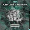 John Dish & Ale Mora - Flamme