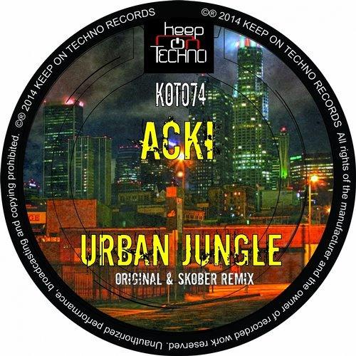 Acki - Urban Jungle (Skober Remix) [Keep On Techno Records]