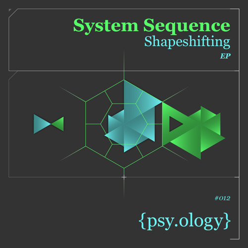 """PSYOLOGY012 // SYSTEM SEQUENCE """"Shapeshifting"""""""