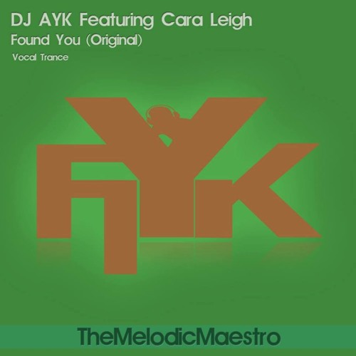 FOUND YOU (ORIGINAL MIX) - DJ AYK FT. CARA LEIGH (PROMO)