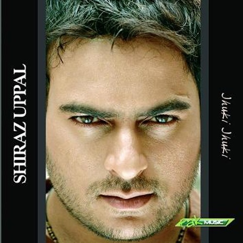 shiraz uppal mann ja way mp3
