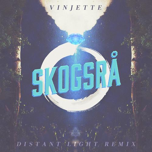 Vinjette — Distant Light (Skogsrå Mix)