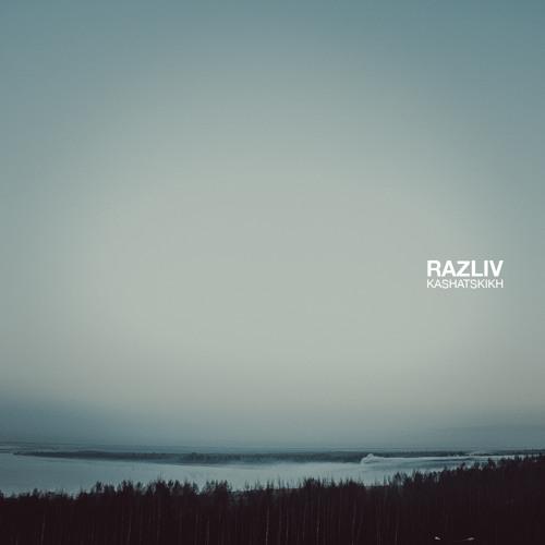 Kashatskikh : RAZLIV
