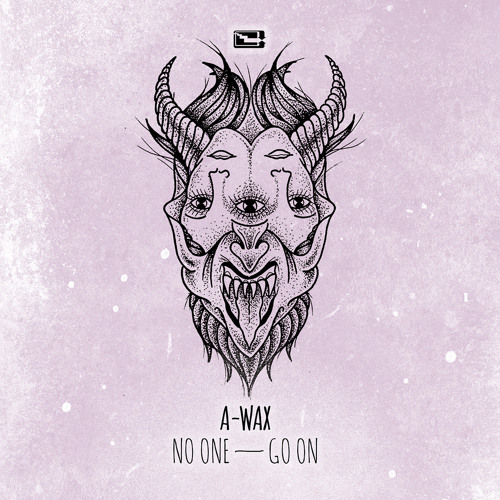A-WAX - NO ONE / GO ON (EP PREVIEW)