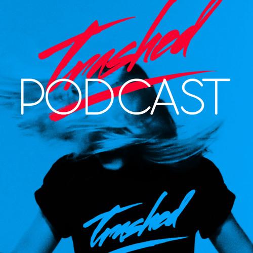Tommy Trash - Trashed Episode 017
