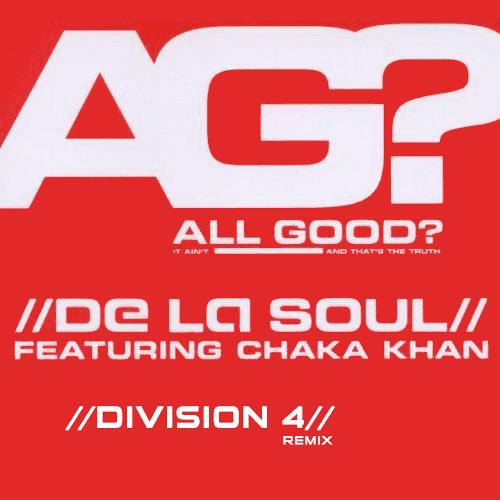 De La Soul feat. Chaka Khan - All Good (Division 4 Club Mix)