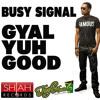 Busy Signal - Gyal Yuh Good [Shiah Records & Turf Music 2014]