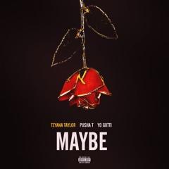 Teyana Taylor - Maybe (Feat. Pusha T & Yo Gotti) [Radio Rip]