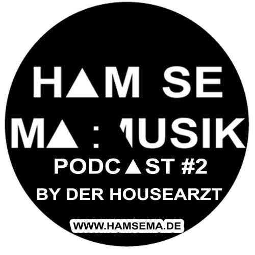 HAM SE MA:MUSIK PODCAST#2: Der Housearzt