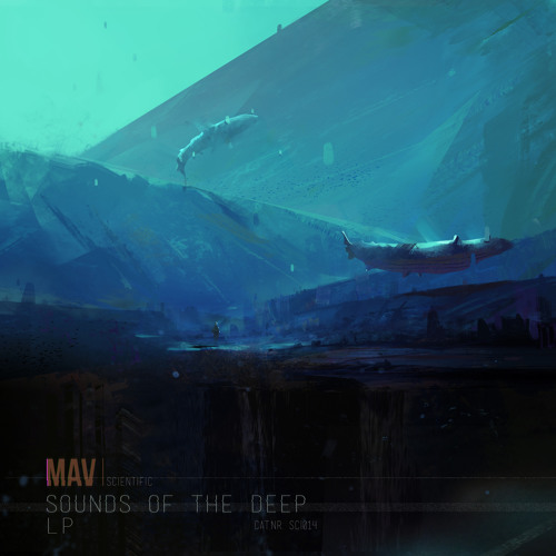 Mav - The Dolphin And The Bassline - Sounds of the Deep LP - OUT MAY 19, 2014