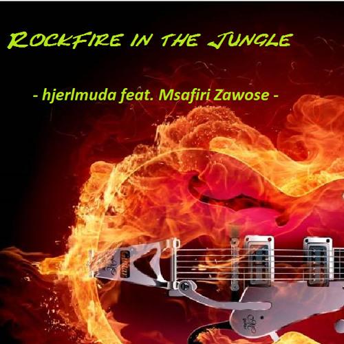 RockFire In The Jungle (hjerlmuda Feat. Msafiri Zawose)