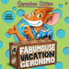 Geronimo Stilton: A Fabumouse Vacation for Geronimo (#9) (Audiobook Extract) read by Edward Hermann