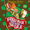 Geronimo Stilton: Four Mice Deep In The Jungle (#5) (Audiobook Extract) read by Edward Hermann