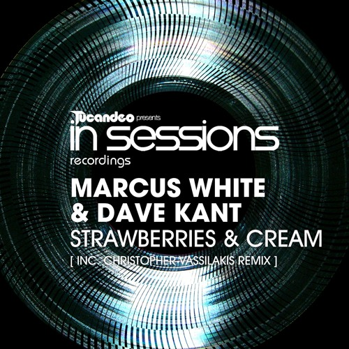 Marcus White & Dave Kant - Strawberries & Cream (Original Mix)