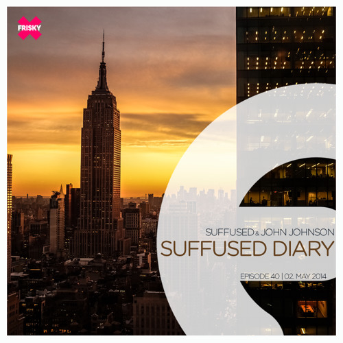 FRISKY   Suffused Diary 040 - Suffused