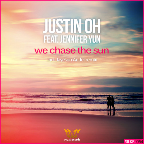 Justin Oh feat. Jennifer Yun - We Chase The Sun (Jayeson Andel Remix) [Silk Royal]