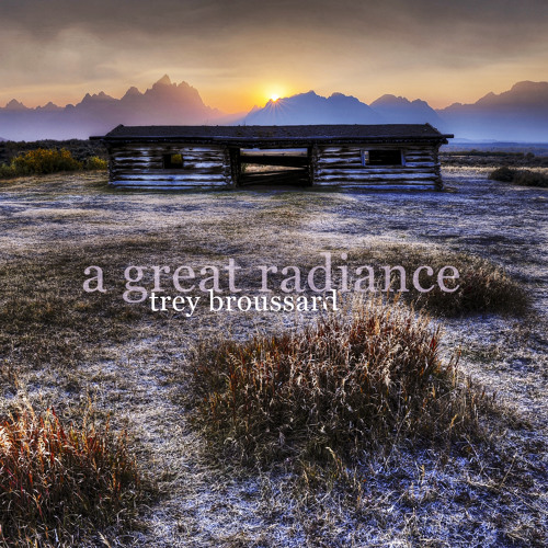 Trey Broussard - A Great Radiance