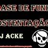 BASE DE FUNK -  DJ ACKE PROD.