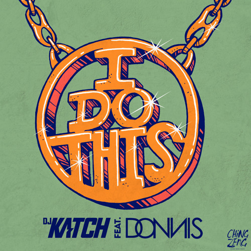 DJ Katch Ft. Donnis - I Do This (FYS Remix) - Free Download