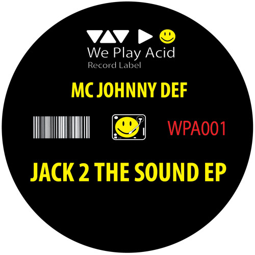 WPA001 MC Johnny Def - Jack 2 The Sound EP (Downloadable Versions)