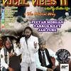 VOCAL VIBES 11 -Jah Cure, Peetah Morgan & Tarrus Riley mixed by Chalice Nya