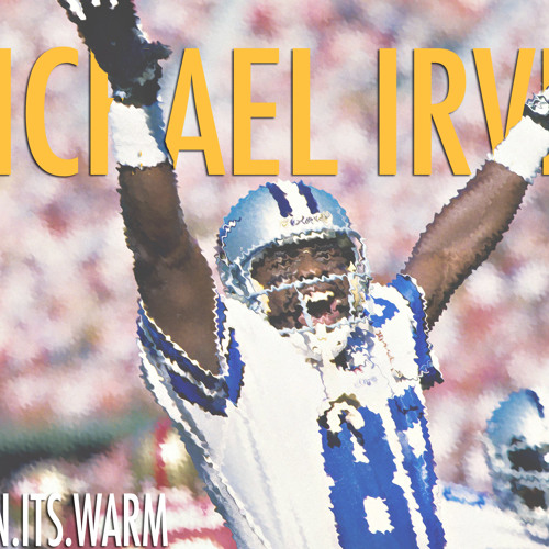 Michael Irvin ft. Tims.When.Its.Warm