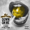DJ Mustard - Down On Me ft. Ty Dolla $ign & 2 Chainz