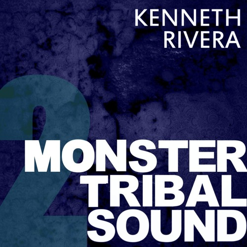MONSTER TRIBAL SOUND 2 / MIXED SET BY KENNETH RIVERA