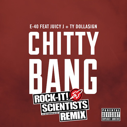 Chitty Bang (ROCK-IT! SCIENTISTS REMIX) Dirty
