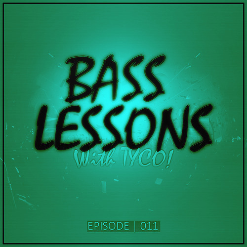 Bass Lessons With Tyco 011 (Lumberjvck Guest Mix)