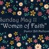 Women Of Faith - Pastor Bill - 5/11/14 AM