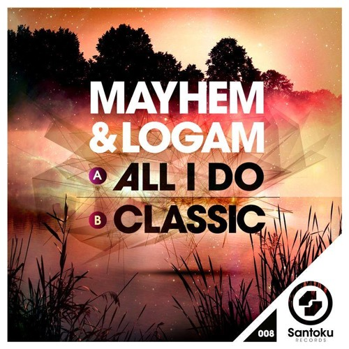 Mayhem x Logam - Classic [OUT NOW ON SANTOKU!]
