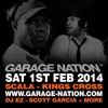 Scott Garcia, MC Kie & MC DT Live @ Garage Nation, Scala 1st Feb 2014