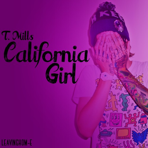 T. Mills - California Girl (Official)