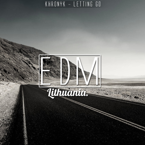 Letting Go II  - Khronyk (Dubstep Free Download) Released 3/27/14