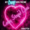 My Crazy Girlfriend - Crazy Stupid Love (DSKOTEK Remix) *Out now*