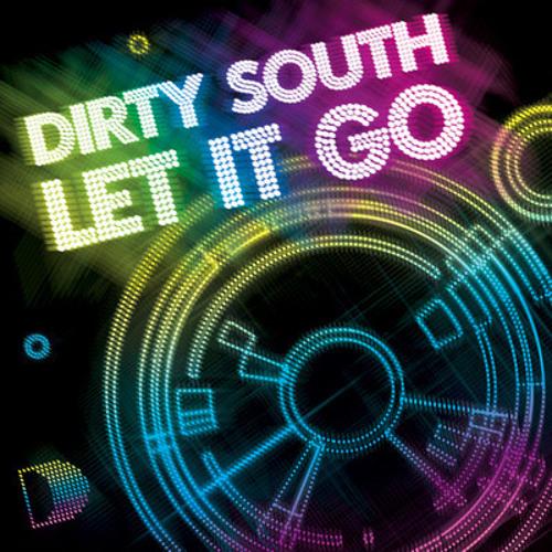 Dirty South - Let It Go [BassTeck 3Ball Rework]