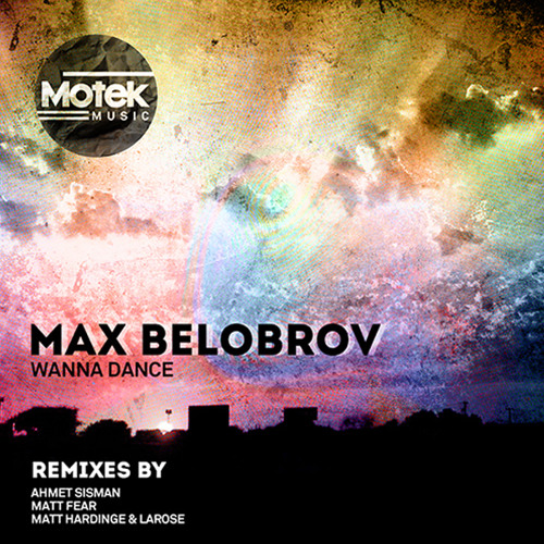 Max Belobrov - Wanna Dance (Original Mix) [Motek Music]