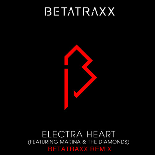 Electra Heart Feat. Marina & The Diamonds (Betatraxx Remix)