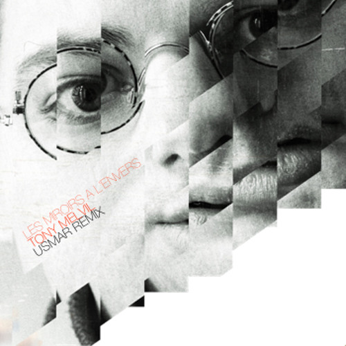 """Les miroirs à l'envers"" - Tony Melvil - (usmar_remix)"
