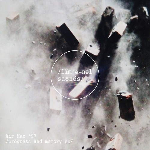 LMNL003: Air Max '97 - Progress and Memory EP // out now