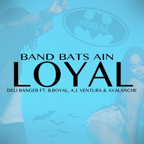 Deli Banger Feat. B. Royal, A.J. & Avalanche - #BBAL Band Bats Ain Loyal