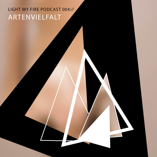 Light My Fire ▲ Podcast 004 △ Artenvielfalt