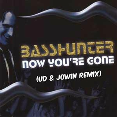 Basshunter - Now You're Gone - (UD & Jowin Remix) Free Download