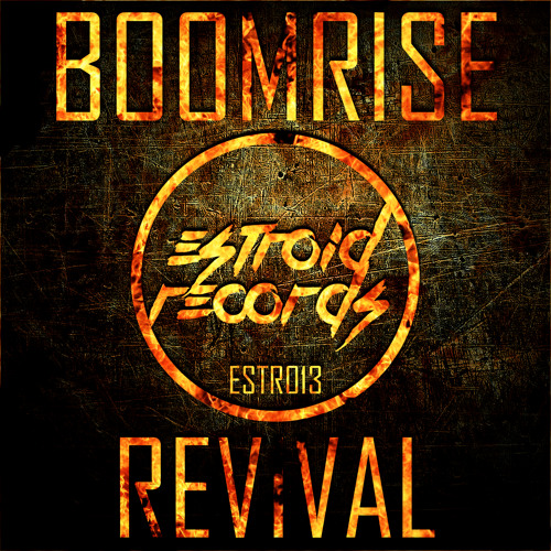 BoomriSe - Revival [Estroid Records] OUT NOW !!!!!