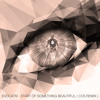 Start Of Something Beautiful (  CO5 Remix )