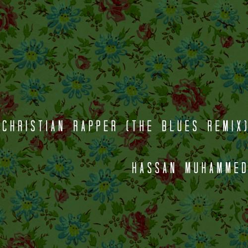 Christian Rapper (The Blues Remix) - Hassan Muhammed